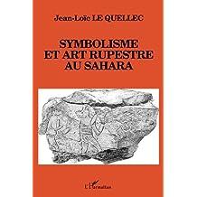 Symbolisme et art rupestre au Sahara (French Edition)