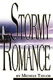 Stormy Romance, Michele Taylor, 0595269214