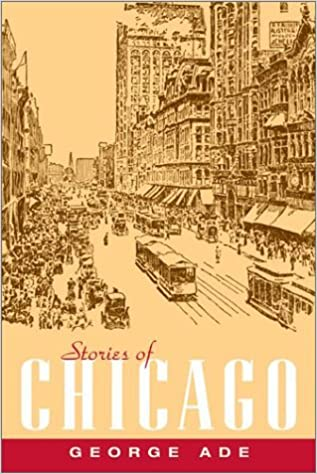 Book Stories of Chicago by George Ade (2003-06-04)