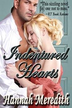 Indentured Hearts (Georgian Atlantic Book 1) by [Meredith, Hannah]