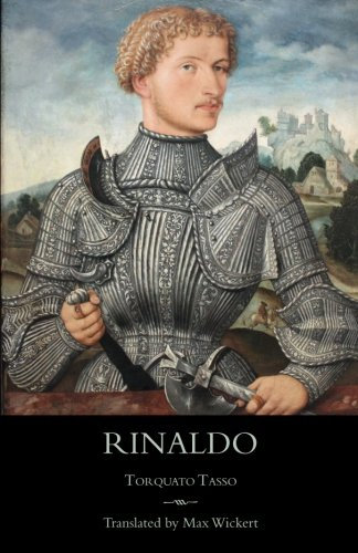 Rinaldo: A New English Verse Translation with Facing Italian Text, Critical Introduction and Notes (Italica Press Poetry in Translation Series)