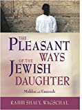The Pleasant Ways of the Jewish Daughter, Shaul Wagschal, 1932443037