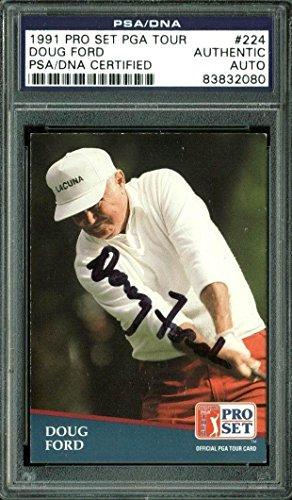 Doug Ford Signed Photograph - Card 1991 Pro Set Tour #224 Slabbed - PSA/DNA Certified - Autographed Golf Photos (Pro Photograph Tour Memorabilia)