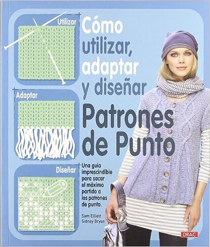 Adapt and Design Knitting Patterns adaptar y disenar patrones de punto // How to Use Como utilizar Spanish Edition