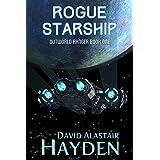 Rogue Starship: The Benevolency Universe (Outworld Ranger Book 1)