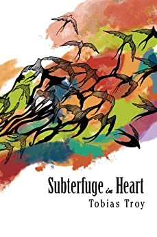 Subterfuge in Heart by [Tobias Troy]