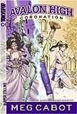 Avalon High: Coronation #1: The Merlin Prophecy