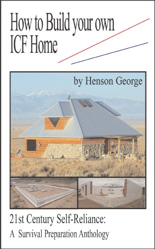 How to Build your own ICF Home (21st Century Self Reliance: A Survival Icf Home Designs on home building designs, custom home designs, courtyard home designs, net zero home designs, masonry home designs, sip home designs, cinder block garage designs, metal home designs, log home designs, hurricane home designs, florida home plans and designs, concrete home designs, precast home designs, concrete block house plans designs, straw bale home designs, ram earth home designs, wood home designs, cr home designs, small home designs, castle home plans and designs,
