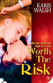 Worth the Risk by [Walsh, Karis]