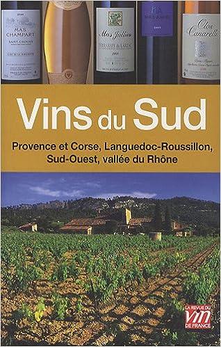 Amazon.fr - Vins du Sud : Vallée du Rhône, Sud-Ouest, Languedoc ...
