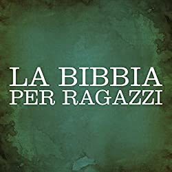 La Bibbia per ragazzi [The Bible for Children]