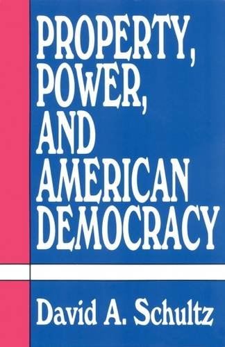 Property, Power and American Democracy