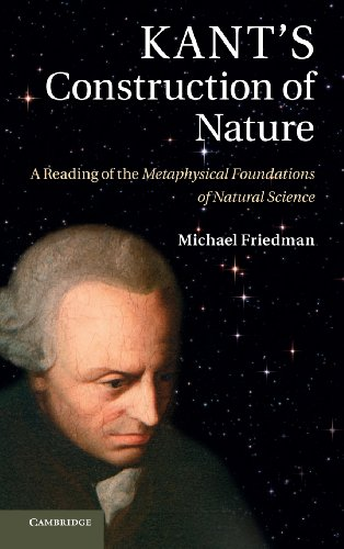 Kant's Construction of Nature: A Reading of the Metaphysical Foundations of Natural Science