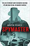img - for Spymaster: The Life of Britain's Most Decorated Cold War Spy and Head of MI6, Sir Maurice Oldfield by Martin Pearce (2016-09-01) book / textbook / text book