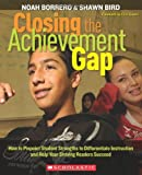 Closing the Achievement Gap, Noah Borrero and Shawn Bird, 0545048761