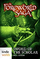 The Foreworld Saga: Sword of the Scholar (Kindle Worlds)