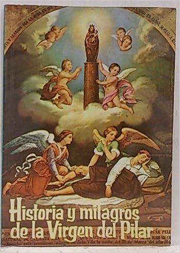 Historia Y Milagros De La Virgen Del Pilar Amazon Es Gutiérrez Lasanta Francisco Libros