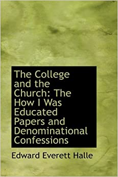 The College and the Church: The How I Was Educated Papers and Denominational Confessions