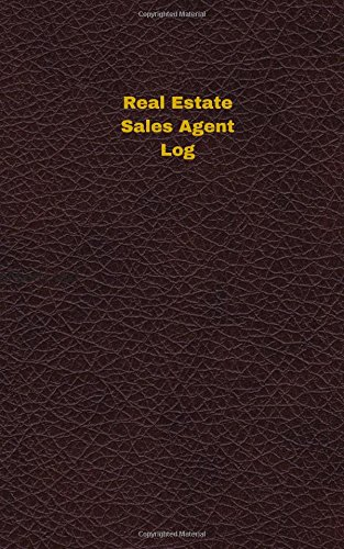 Real Estate Sales Agent Log (Logbook, Journal - 96 pages, 5 x 8 inches): Real Estate Sales Agent Logbook (Deep Wine Cover, Small) (Unique Logbook/Record Books) pdf epub