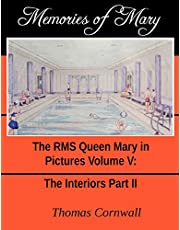 Memories of Mary: The RMS Queen Mary in Pictures Volume V