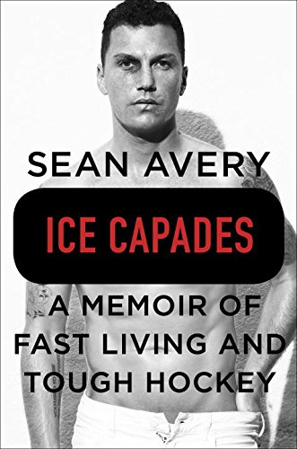 Ice Capades: A Memoir of Fast Living and Tough Hockey cover