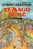 El Mago De Oz (Los Grandes Clasicos Ilustrados) (Spanish Edition)