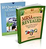 MRSA Secrets Revealed: Safe Effective Methods for Handling Staph and MRSA Your Doctor Isn't Telling You