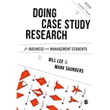 Doing Case Study Research for Business and Management Students (Mastering Business Research Methods)