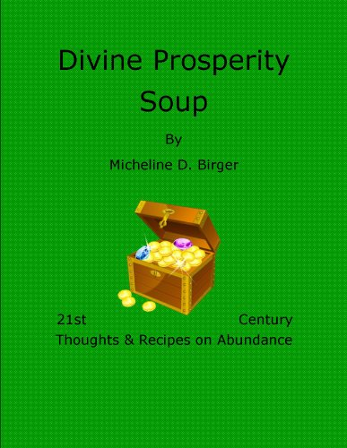 Divine Prosperity Soup (21st Century Thoughts & Recipes on (Abundance Soup)