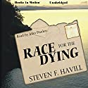 Race for the Dying Audiobook by Steven F. Havill Narrated by John Pruden