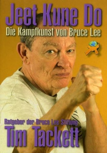 Jeet Kune Do: Die Kampfkunst von Bruce Lee