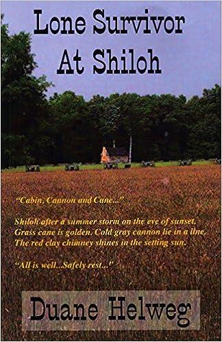 Lone Survivor at Shiloh: Duane Helweg: 9781933177144: Amazon