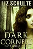 Dark Corners (The Ella Reynolds Series Book 1)