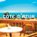 Cote d'Azur. Eine akustische Reise zwischen Marseille und Monaco. Reisefeature mit Musik und O-Tönen. 1 CD