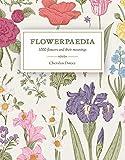 Flowerpaedia: 1000 Flowers and their Meanings