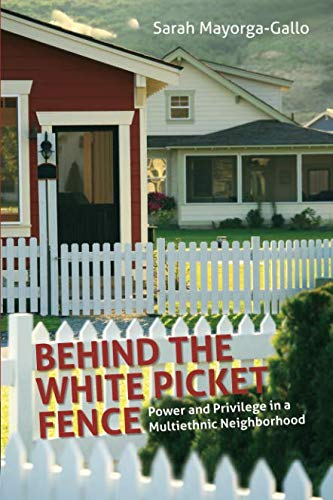 Behind the White Picket Fence: Power and Privilege in a Multiethnic Neighborhood]()