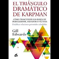 El triángulo dramático de Karpman: Cómo trascender los roles de perseguidor, salvador o víctima. Establece relaciones…