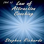 Law of Attraction Coaching, Vol. 2 | Stephen Richards
