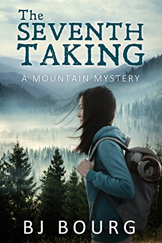 The Seventh Taking: A Mountain Mystery by [Bourg, BJ]