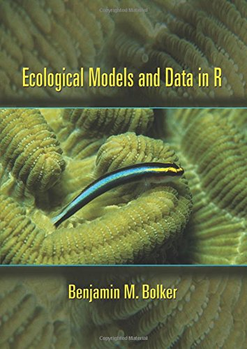 Ecological Models and Data in R by Benjamin M Bolker