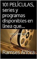 101 PELÍCULAS, series y programas disponibles en línea que...: usted debe