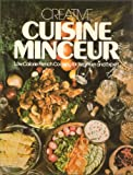 Creative Cuisine Minceur - Low Calorie French Cooking for Beginner and Expert