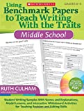 Using Benchmark Papers to Teach Writing with the Traits: Middle School, Ruth Culham, 054513840X