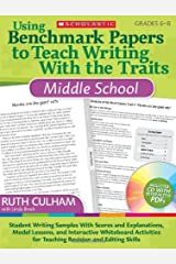 Using Benchmark Papers to Teach Writing With the Traits: Middle School: Student Writing Samples With Scores and Explanations, Model Lessons, and ... for Teaching Revision and Editing Skills Paperback