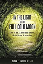 In The Light Of The Full Cold Moon (moon Sage Theosophies Book 1)