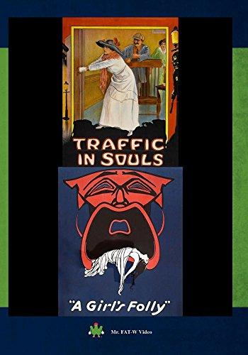 (Traffic In Souls & A Girl's Folly)