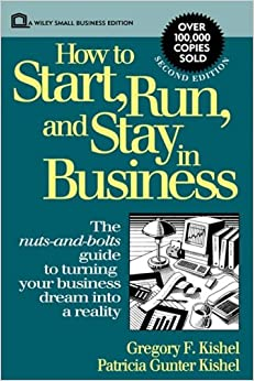 How to Start, Run, and Stay in Business (Small Business Series)