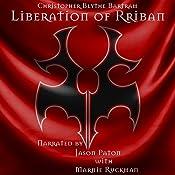 Liberation of Rriban: Dark Knights, Book 3 | Christopher Blythe Bartram