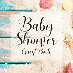 Baby Shower Guest Book: Rustic Nautical Sand Wood Shells Beach Theme - Gender Reveal Boy Girl Signing Sign In Guestbook, Welcome New Baby with Gift ... Prediction, Advice Wishes, Photo Milestones