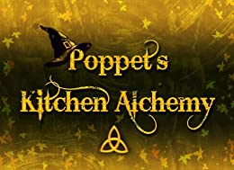 Poppets Kitchen Alchemy by [Poppet]